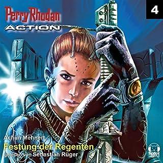 Festung der Regenten     Perry Rhodan Action 4              Autor:                                                                                                                                 Achim Mehnert                               Sprecher:                                                                                                                                 Sebastian Rüger                      Spieldauer: 3 Std. und 23 Min.     8 Bewertungen     Gesamt 3,9