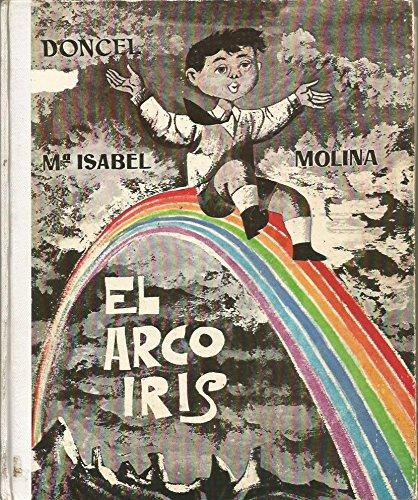 EL ARCO IRIS. Accésit Premio Doncel de Cuentos 1962. Iklustrs. de Celedonio Perellón. 2ª edición.