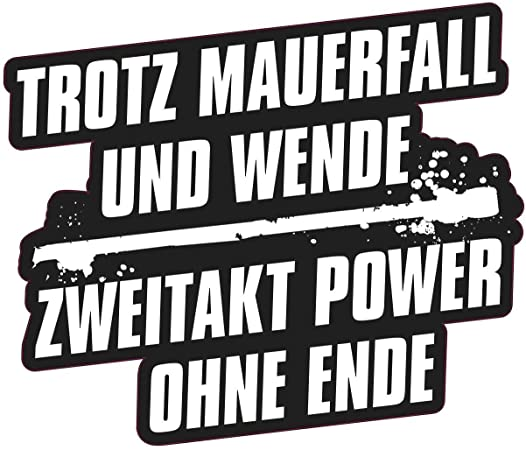 Aufkleber Trotz Mauerfall Und Wende 2 Takt Power Wetterfest Auto