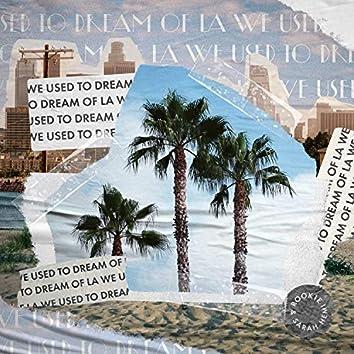 We Used to Dream of LA (feat. Sarah Hemi)