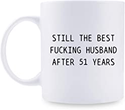 51st Anniversary Gifts - 51st Wedding Anniversary Gifts for Couple, 51 Year Anniversary Gifts 11oz Funny Coffee Mug for Husband, Hubby, Him, still the best fucking husband