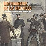Dictionnaire de la racaille - Le manuscrit secret d'un commissaire de police parisien au XIXe siècle