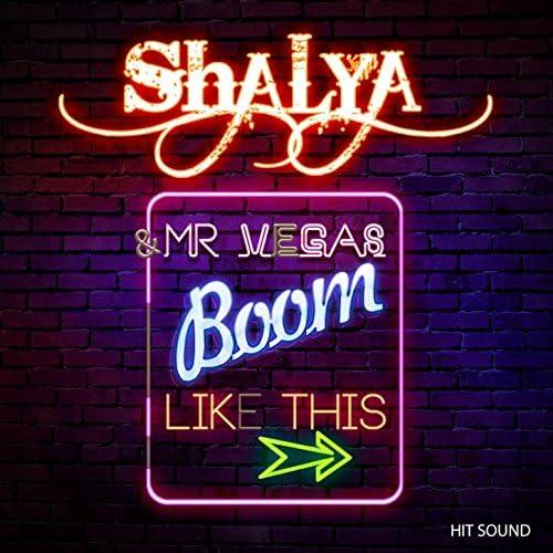 Shalya, Mr. Vegas