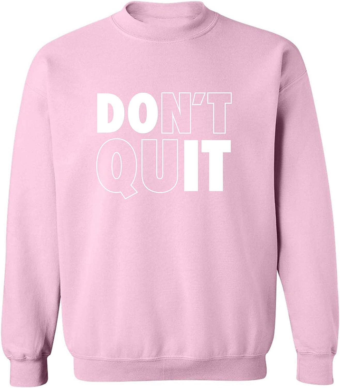 Don't Quit / Do It Crewneck Sweatshirt