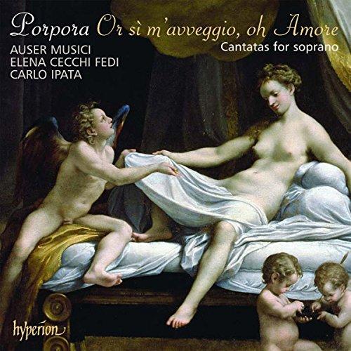 Nicola Porpora: Or si m'avveggio, oh Amore - Kantaten für Sopran