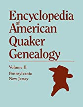 Encyclopedia of American Quaker Genealogy, Vol. 2: New Jersey and Pennsylvania Monthly Meetings