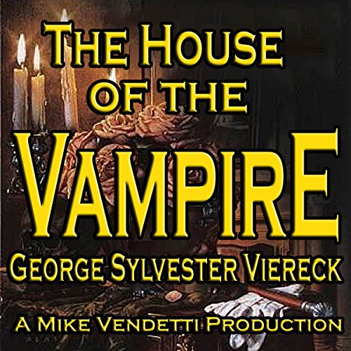 The House of the Vampire audiobook cover art