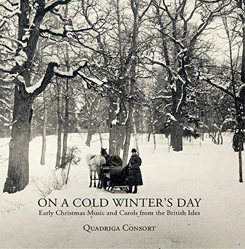 On a Cold Winter's Day - Early Christmas Music and Carols from the British Isles by Quadriga Consort (2013-10-15)