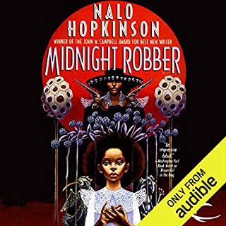 Midnight Robber                   By:                                                                                                                                 Nalo Hopkinson                               Narrated by:                                                                                                                                 Robin Miles                      Length: 12 hrs and 44 mins     287 ratings     Overall 4.5