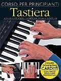 Corso per principianti: Tastiera La guida completa e illustrata per suonare la tastiera +AUDIO-ONLINE