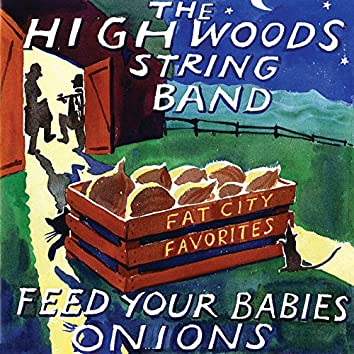 Feed Your Babies Onions: Fat City Favorites (Live)