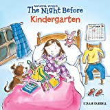 Image: The Night Before Kindergarten | Paperback: 32 pages | by Natasha Wing (Author), Julie Durrell (Illustrator). Publisher: Grosset and Dunlap (July 9, 2001)