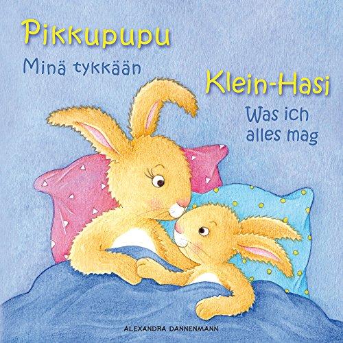 Klein Hasi - Was ich alles mag, Pikkupupu – Minä tykkään - Bilderbuch Deutsch-Finnisch (zweisprachig/bilingual) ab 2 Jahren (Klein Hasi - Pikkupupu - Deutsch-Finnisch (zweisprachig/bilingual))