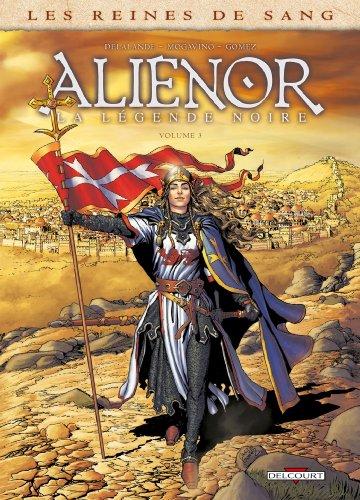 Les Reines de sang - Alienor, la Légende noire T03