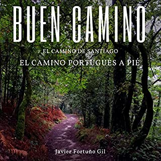 Buen Camino. El Camino de Santiago. El Camino Portugués a Pié [Good Road. The Road to Santiago. The Portuguese Road on Foot] cover art