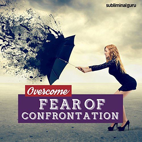 Overcome Fear of Confrontation audiobook cover art