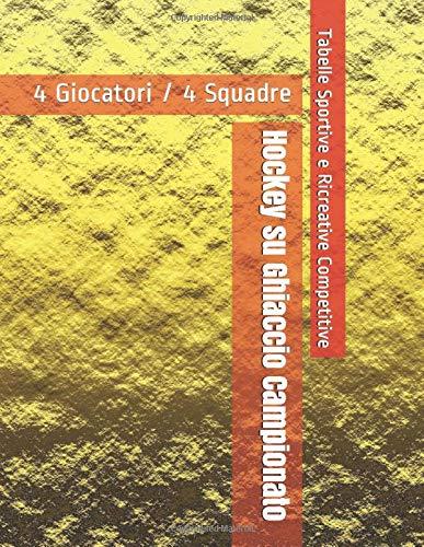 Hockey su Ghiaccio Campionato - 4 Giocatori / 4 Squadre - Tabelle Sportive e Ricreative Competitive