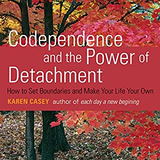 Codependence and the Power of Detachment audiobook cover art
