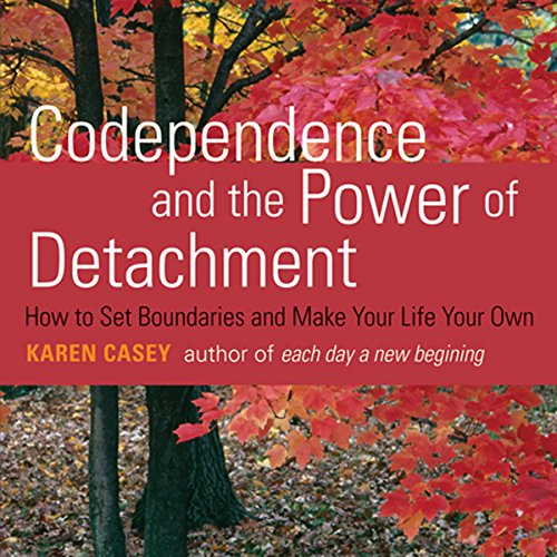 Codependence and the Power of Detachment cover art