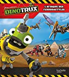 Dinotrux - Attaque de Ferrodactyles