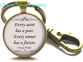 Every Saint Has A Past and Every Sinner Has A Future Quotation Keychain-Handmade Quote Keychain-Quote Key Ring Literary Jewelry Gift-#261