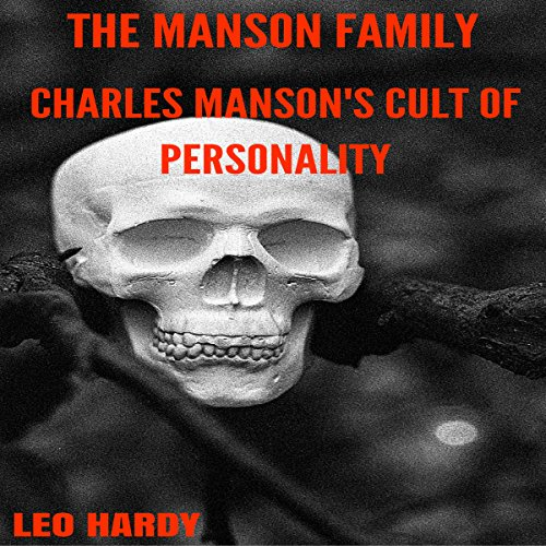 The Manson Family: Charles Manson's Cult of Personality audiobook cover art