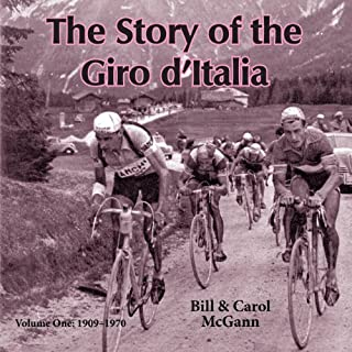 The Story of the Giro d'Italia: A Year-by-Year History of the Tour of Italy, Volume 1: 1909-1970 cover art