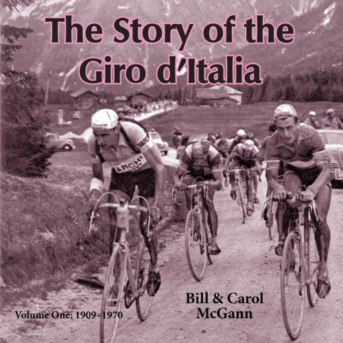 The Story of the Giro d'Italia: A Year-by-Year History of the Tour of Italy, Volume 1: 1909-1970 audiobook cover art