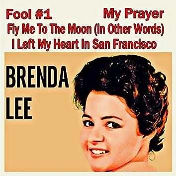 Brenda Lee (Fool #1, My Prayer, Fly Me to the Moon, I Left My Heart in San Francisco)
