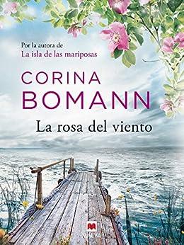 La rosa del viento: Por la autora de La isla de las mariposas (Grandes Novelas) PDF EPUB Gratis descargar completo
