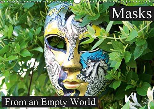 Masks From An Empty World 2019: Masks for unsaid truth (Calvendo Nature)