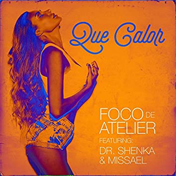 Que Calor (feat. Dr. Shenka & Missael)