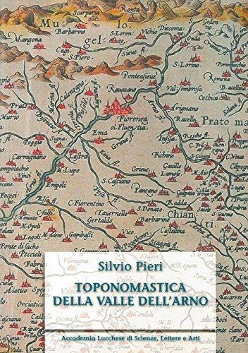 Toponomastica della Valle dell'Arno. Ediz. anastatica