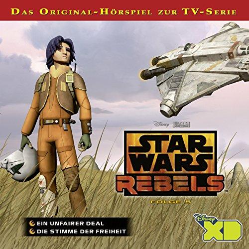 Ein unfairer Deal / Die Stimme der Freiheit: Star Wars Rebels 5