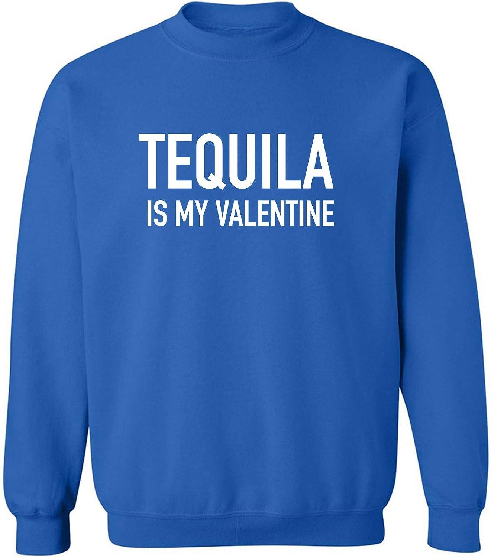 Tequila Is My Valentine Crewneck Sweatshirt