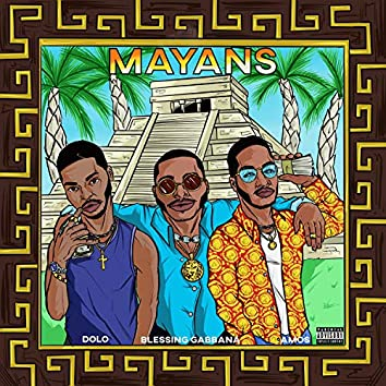 Mayans (feat. Solodolo & Blessing Gabbana)
