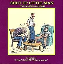 Shut Up Little Man; Complete Recordings Volume 5 --