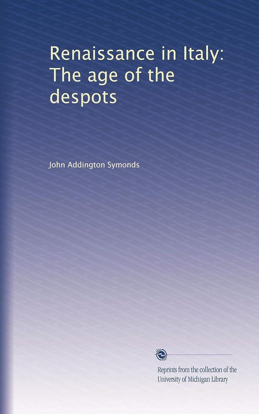 ソーダ水オーバーフロー食用Renaissance in Italy: The age of the despots