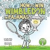 How to Win Wimbledon in Pajamas: Mental Toughness for Kids (Grow...
