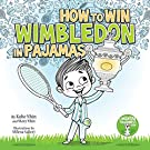 How to Win Wimbledon in Pajamas: Mental Toughness for Kids (Grow Grit Series)
