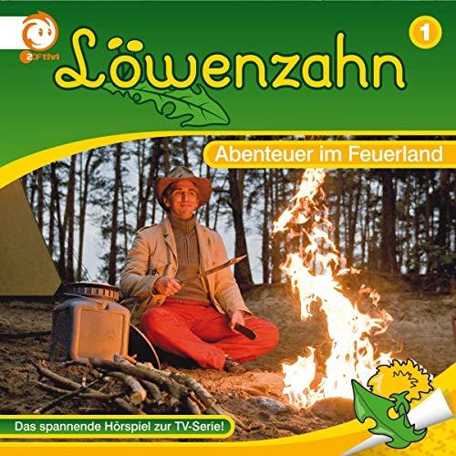 Abenteuer im Feuerland. Das spannende Hörspiel zur TV-Serie: Löwenzahn 1