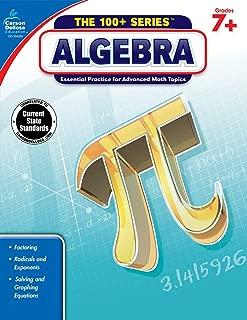 Carson-Dellosa Algebra Workbook, Grades 7+ (The 100+ Series