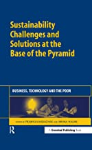 Sustainability Challenges and Solutions at the Base of the Pyramid: Business, Technology and the Poor