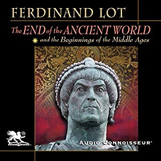 The End of the Ancient World and the Beginnings of the Middle Ages                   By:                                                                                                                                 Ferdinand Lot                               Narrated by:                                                                                                                                 Charlton Griffin                      Length: 17 hrs and 24 mins     39 ratings     Overall 4.3