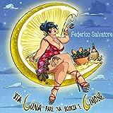 Sta Luna Pare \'Na Scorza \'E Limone (6 Cover Degli Squallor+17 Inediti Proibiti)