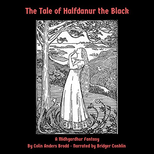 The Tale of Halfdanur the Black: A Midhgardhur Fantasy audiobook cover art