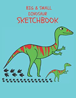 Big & Small Dinosaur Sketchbook: Beautiful Sketch Pad for Kids | Perfect for Learning to Draw, Write, Paint, Doodles (Extr...