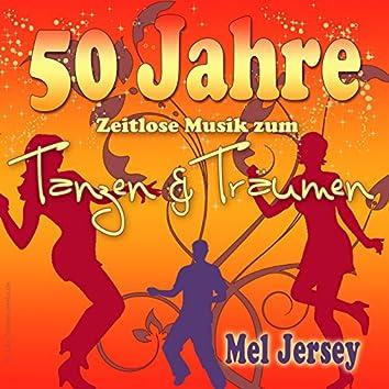50 Jahre - Zeitlose Musik zum Tanzen & Träumen