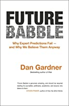 Future Babble: why expert predictions are wrong — and why we believe them anyway