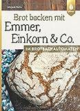 Brot backen mit Emmer